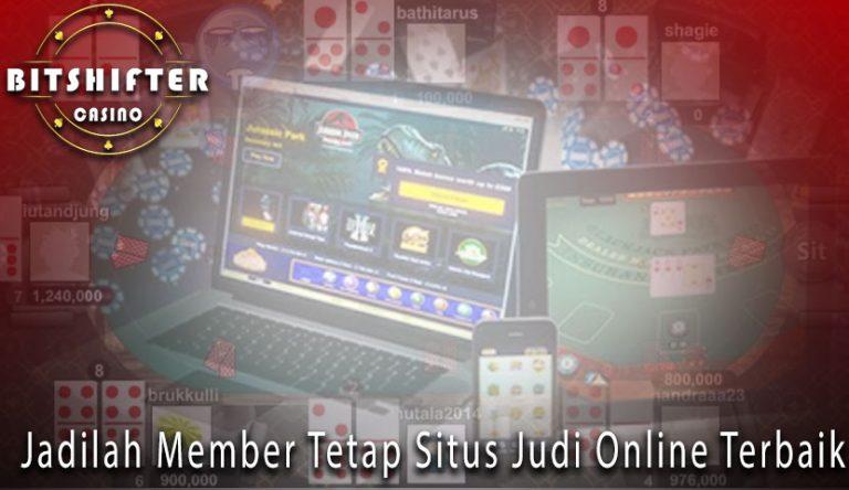 Jadilah Member Tetap Situs Judi Online Terbaik