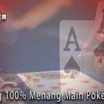 Peluang 100% Menang Main Poker Online